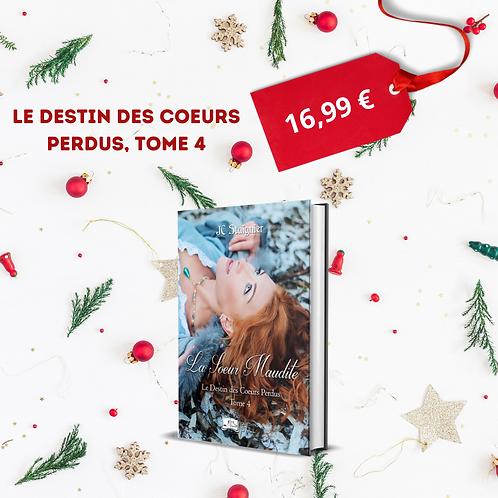 Le Destin des Coeurs Perdus, tome 4 - JC Staignier