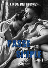 Passe (pas si) simple, tome 1 - Linda Ca