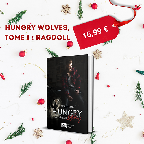 Hungry Wolves, tome 1 : Ragdoll - Caro Lyne