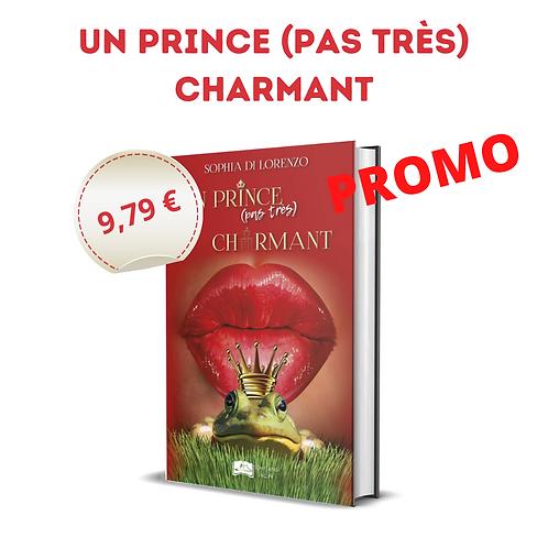 Un prince (pas très) charmant - Sophia Di Lorenzo