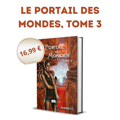 Le portail des mondes, tome 3 - Audrey C.