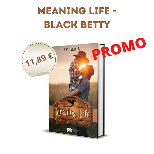 Meaning Life, Black Betty - Nathalie P.