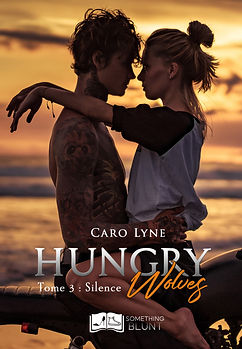 Hungry Wolves tome 3 _ Silence - Caro Ly