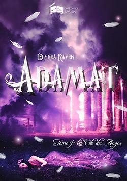 Adamat, tome 1 _ La Cite des Anges - Ely