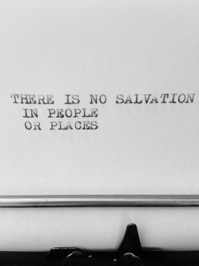 There Is No Salvation In People Or Places