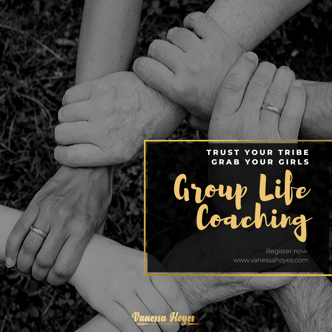 Group Life Coaching (Trust Your Tribe)