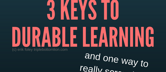 3 Keys to Durable Learning