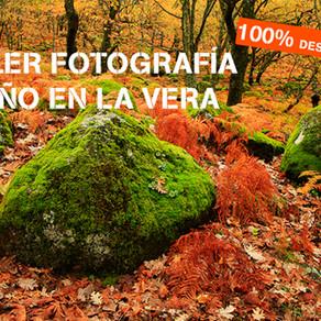TALLER FOTOGRAFÍA DE OTOÑO EN LA VERA