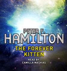 The Forever Kitten by Peter F Hamilton - read by Camilla Mathias