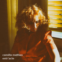 "Album Cover for ""Entr'acte"" by Camilla Mathias"