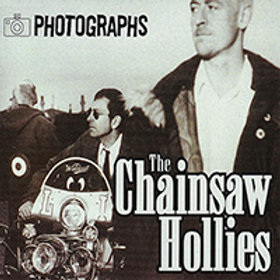 THE CHAINSAW HOLLIES - PHOTOGRAPHS