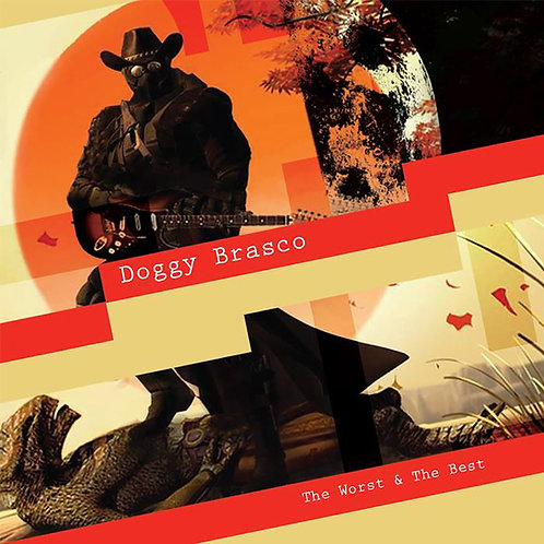 The Worst & The Best Of Doggy Brasco