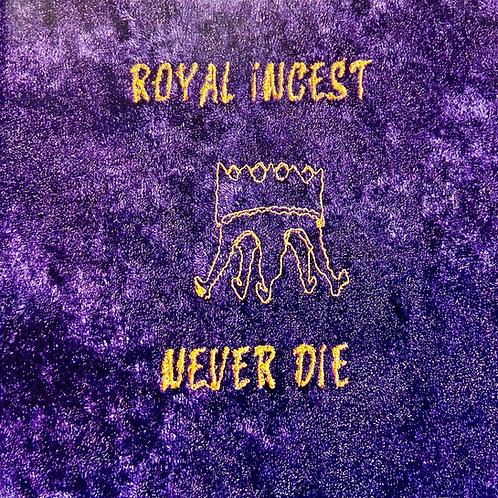 Royal Incest - Never Die