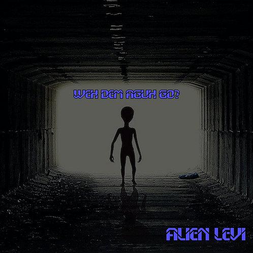 Alien Levi - Weh Dem Aguh Go?