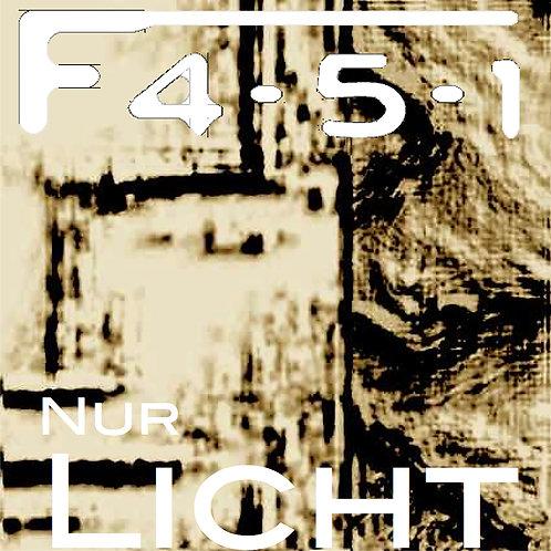 F451 - NUR LICHT