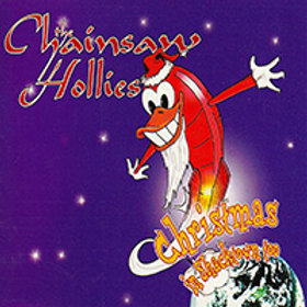 THE CHAINSAW HOLLIES - CHRISTMAS IN SHACKTOWN, TOO