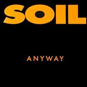 SOIL - ANYWAY
