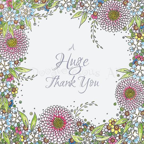 6 x Floral border Huge Thank You [258]