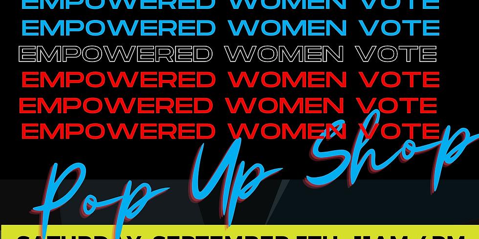 Pop Up Empowered Women Vote SHOP