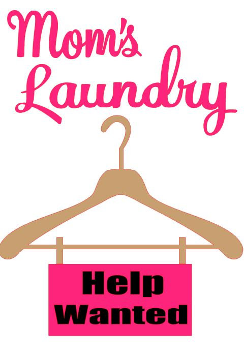 MOMS LAUNDRY HELP WANTED 12 X 18