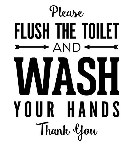 PLEASE FLUSH THE TOILET AND WASH YOUR HANDS THANK YOU  12 X 14 AT HOME KIT