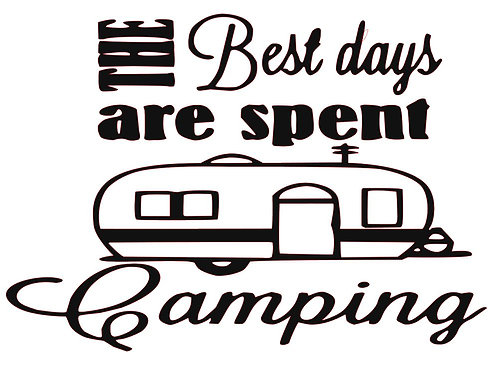 THE BEST DAYS ARE SPENT CAMPING 12 X 16