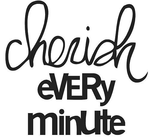 CLOCK- SAYING -CHERISH EVERY MOMENT