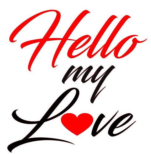 HELLO MY LOVE   12X12
