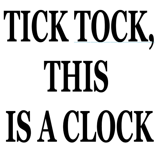 SAYING -TICK TOCK, THIS IS A CLOCK