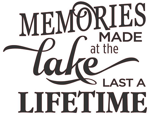 MEMORIES MADE AT THE LAKE LAST A LIFETIME 12 X 12