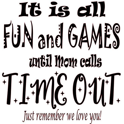 SAYING -IT IS ALL FUN AND GAMES