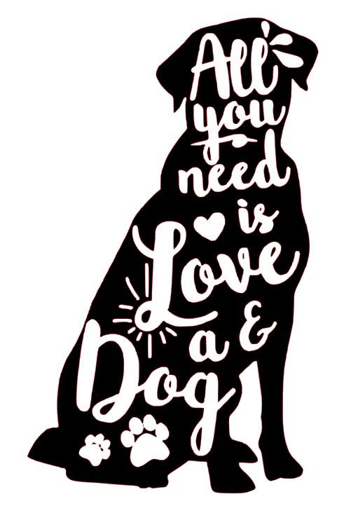 ALL YOU NEED IS LOVE AND A DOG 12 X 16