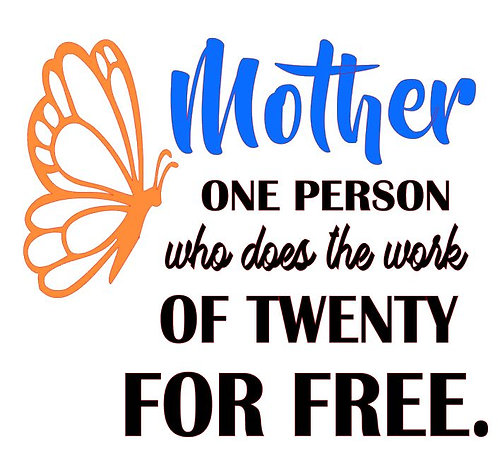 MOTHER ONE PERSON WHO DOES THE WORK OF TWENTY FOR FREE 12X12 AT HOME KIT