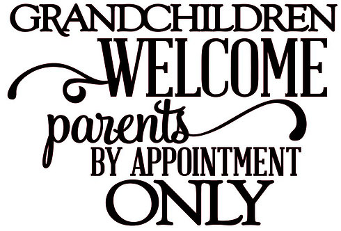 GRANDCHILDREN WELCOM PARENTS BY APPOINTMENT ONLY 12 X 12
