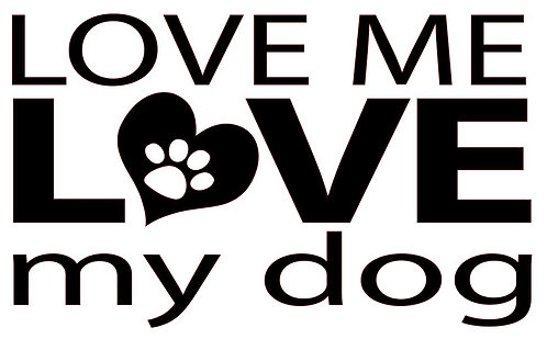 LOVE ME LOVE MY DOG 12 X 12