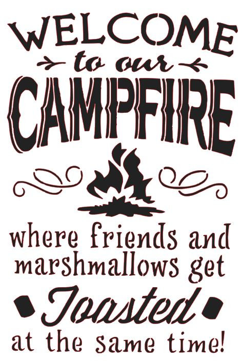 WELCOME TO OUR CAMPFIRE WHERE FRIENDS AND MARSHMALLOWS GET TOASTED 12 X 12