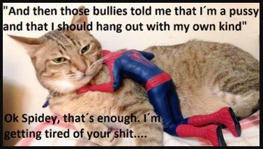 """""""...besides, you're gettin' spidey snot in my fur."""""""