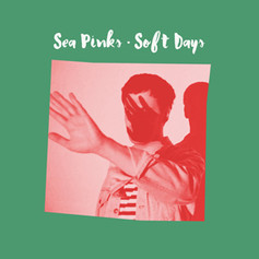 Sea Pinks, Soft Days LP, CF Records