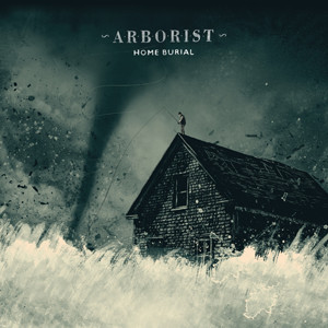 Arborist, Home Burial LP, Kirkinriola Records