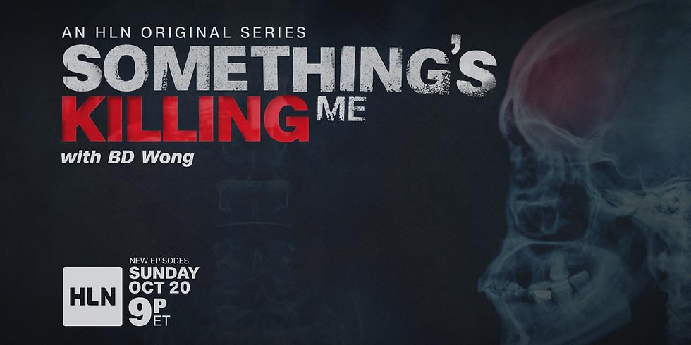"CNN Headline News - ""Something's Killing Me: When You Die"""