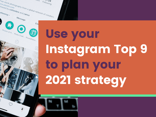 Using your Instagram Top 9 to plan your 2021 strategy