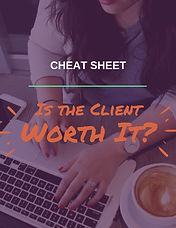 CHEAT-SHEET-is-client-worth-it (1).jpg