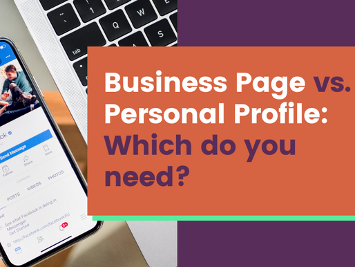 Facebook Page vs. Profile: Which does your business really need?