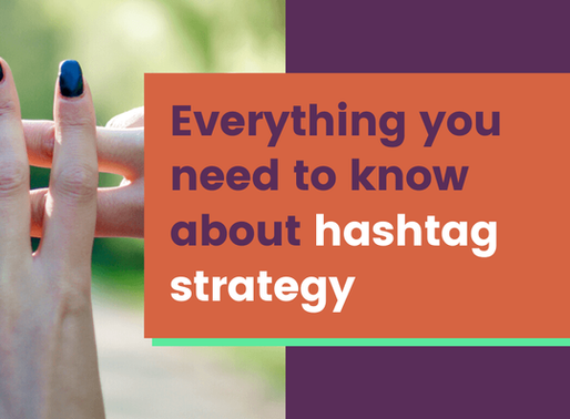 Everything You Need to Know About Hashtag Strategy