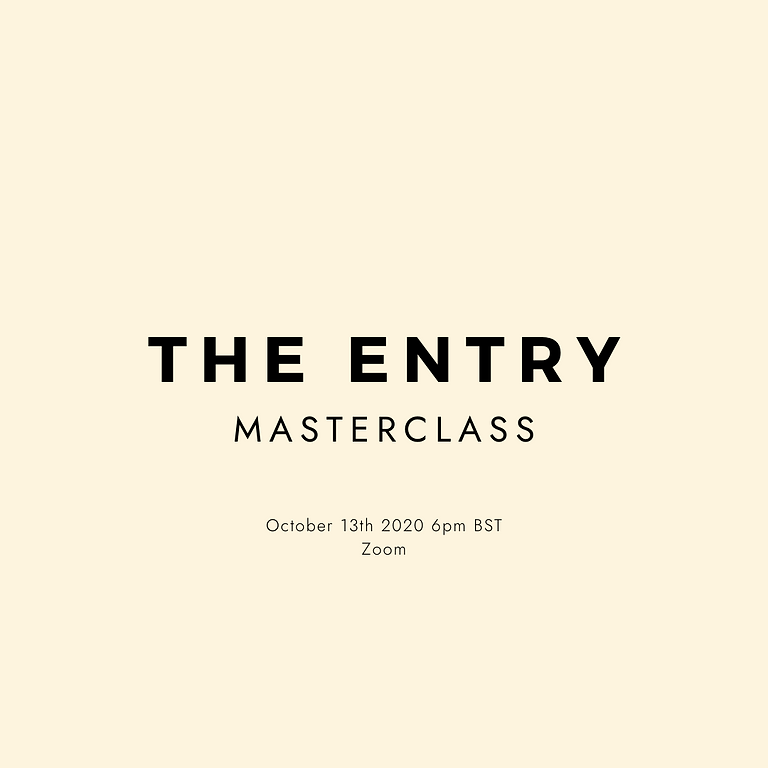 The Entry: Masterclass