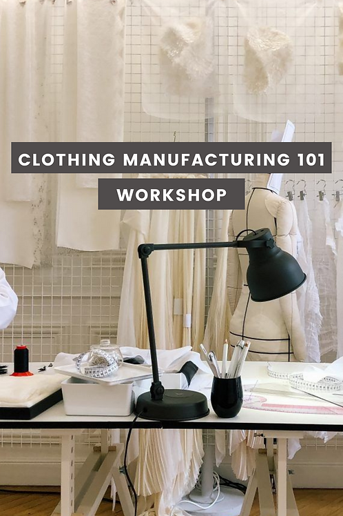 Clothing Manufacturing 101 Workshop Recording