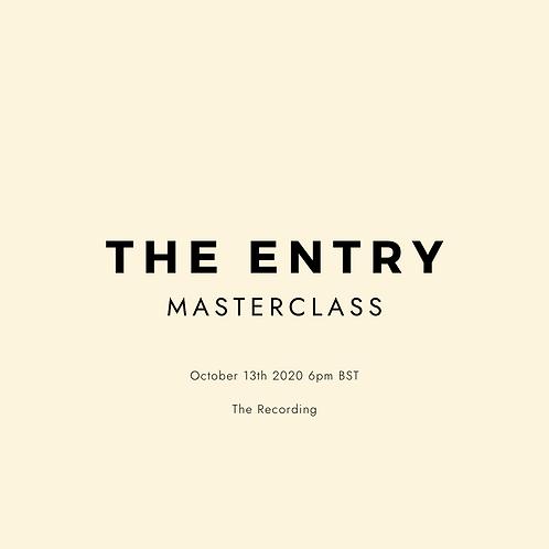 The Entry Masterclass Recording