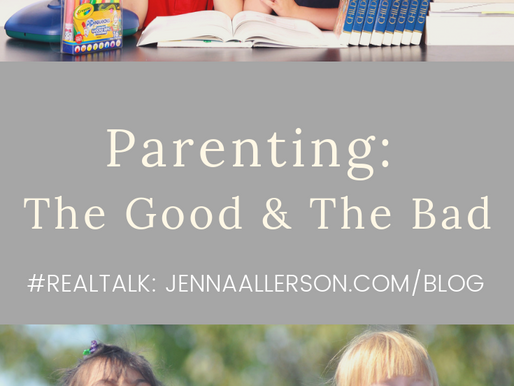REAL TALK: Parenting (the good and bad)