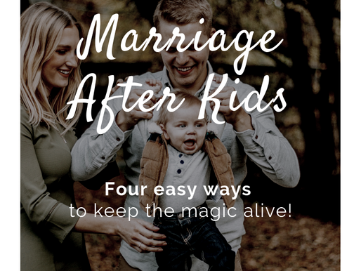 REAL TALK: Marriage after kiddos