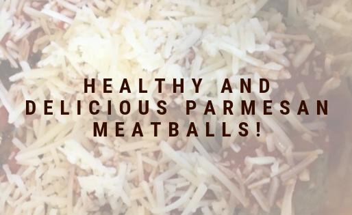 Healthy and delicious parmesan meatballs!